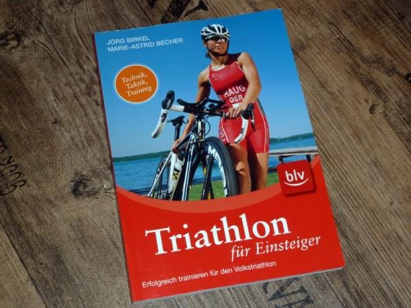 Triathlon Für Einsteiger - Erfolgreich trainieren für den Volkstriathlon